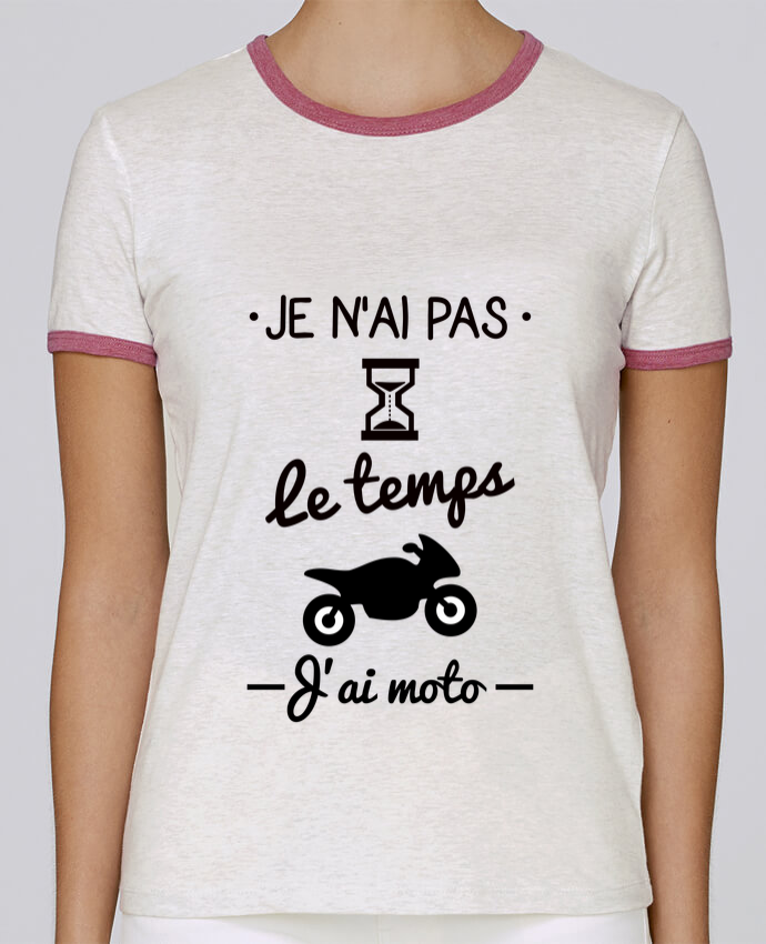 T-shirt Femme Stella Returns Pas le temps j'ai moto, motard pour femme par Benichan