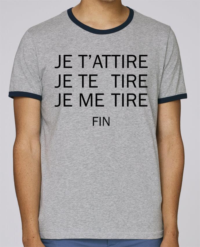 T-Shirt Ringer Contrasté Homme Stanley Holds Je t'attire, Je te tire, Je me tire FIN pour femme par tunetoo