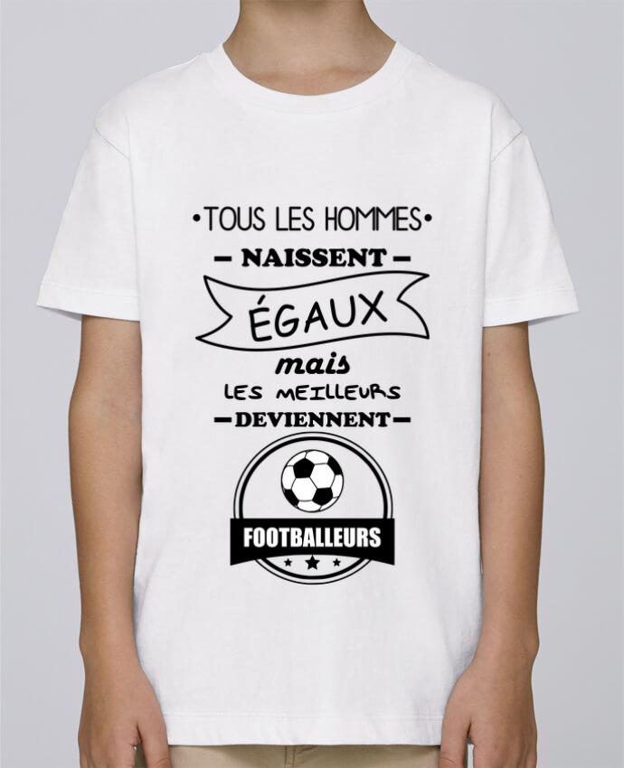 Tee Shirt Garçon Stanley Mini Paint Tous les hommes naissent égaux mais les meilleurs deviennent footballeurs, footballeu