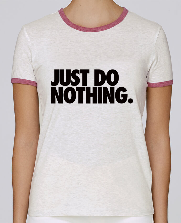 T-shirt Femme Stella Returns Just Do Nothing pour femme par Freeyourshirt.com
