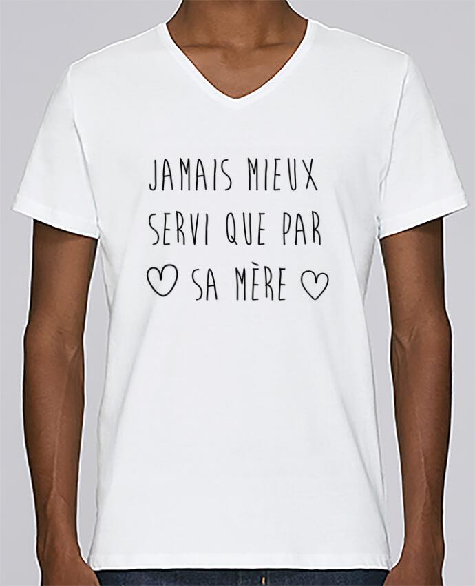 T-shirt Col V Homme Stanley Relaxes Jamais mieux servi que par sa mère par tunetoo