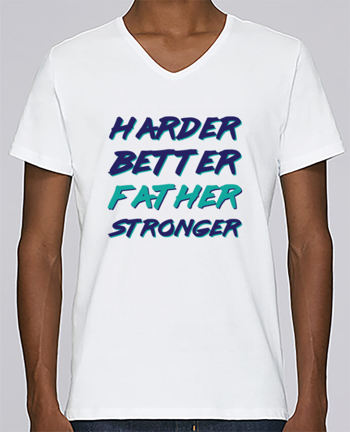 T-shirt Col V Homme Stanley Relaxes Harder Better Father Stronger par tunetoo