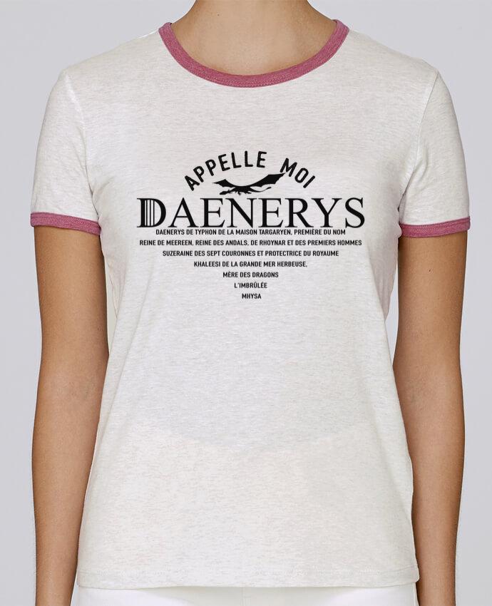 T-shirt Femme Stella Returns Appelle moi Daenerys pour femme par tunetoo