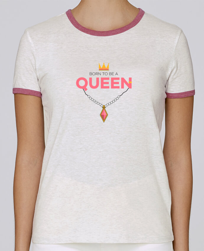 T-shirt Femme Stella Returns Born to be a Queen pour femme par tunetoo