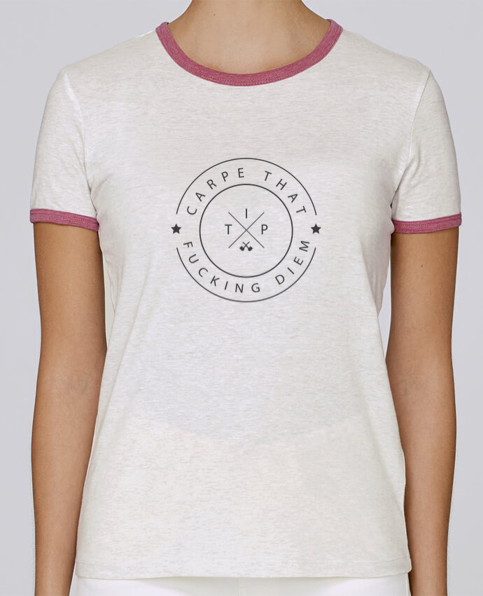 T-shirt Femme Stella Returns Carpe that fucking diem pour femme par justsayin