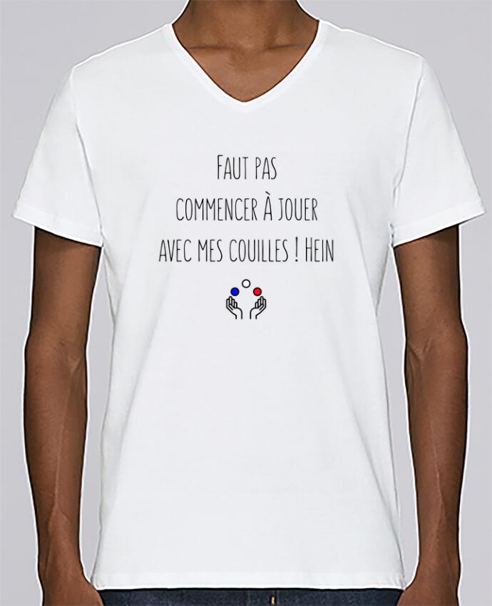 T-shirt Col V Homme Stanley Relaxes Faut pas commencer à jouer avec mes couilles ! Hein par tunetoo