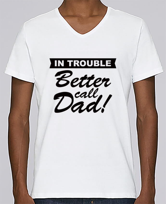 T-shirt Col V Homme Stanley Relaxes Better call dad par Freeyourshirt.com