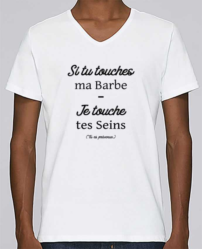 T-shirt Col V Homme Stanley Relaxes Si tu touches ma barbe, je touche tes seins par tunetoo