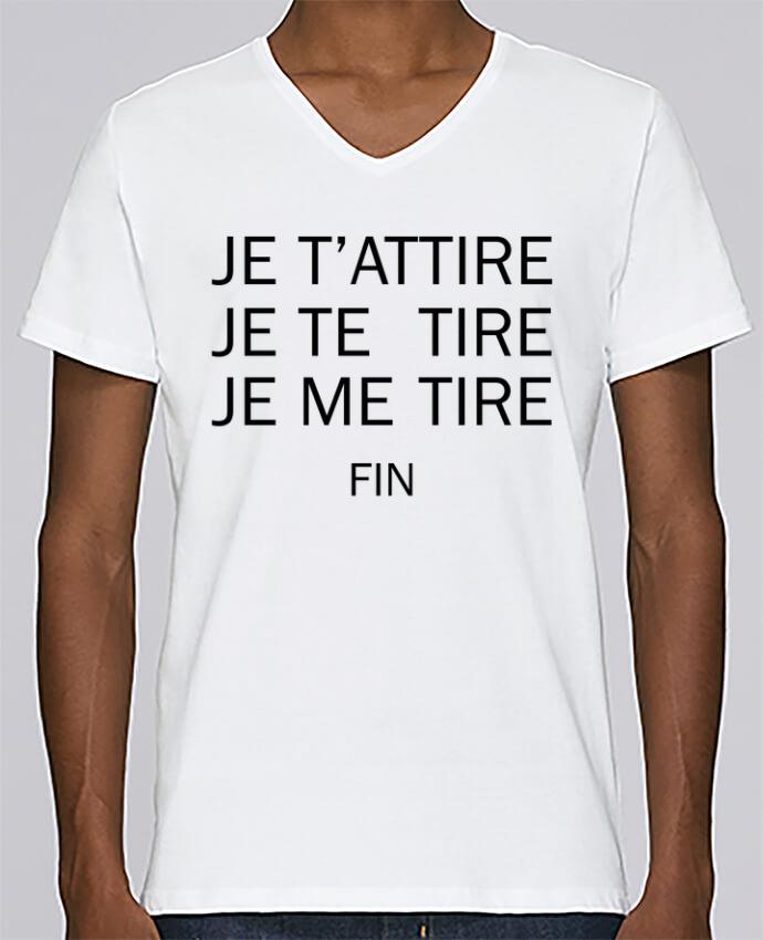 T-shirt Col V Homme Stanley Relaxes Je t'attire, Je te tire, Je me tire FIN par tunetoo