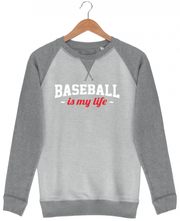 Sweat French Terry Baseball is my life par Original t-shirt