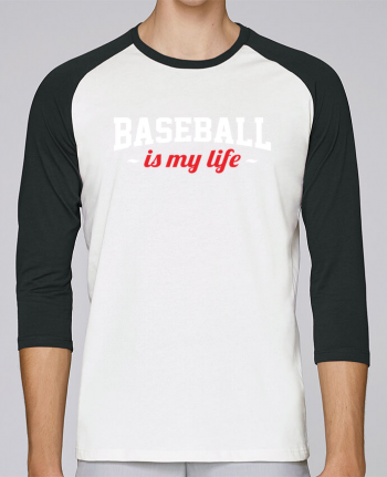 T-Shirt Stanley Stella baseball col rond unisex Baseball is my life par Original t-shirt