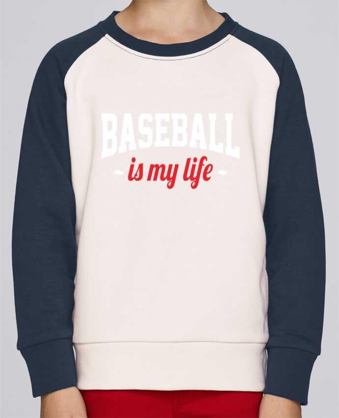 Sweat Shirt Col Rond Enfant Stanley Mini Contrast Baseball is my life par Original t-shirt