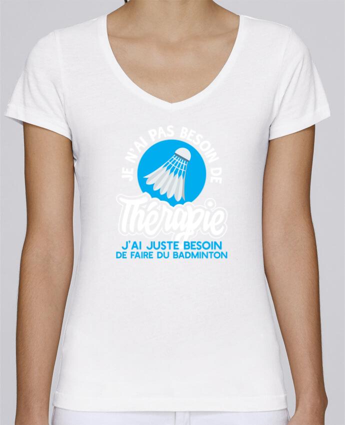 T-shirt Femme Col V Stella Chooses Thérapie badminton par Original t-shirt