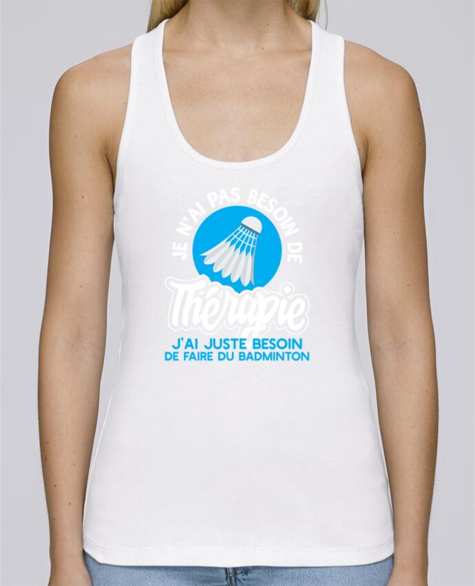 Débardeur bio femme Stella Dreams Thérapie badminton par Original t-shirt en coton Bio