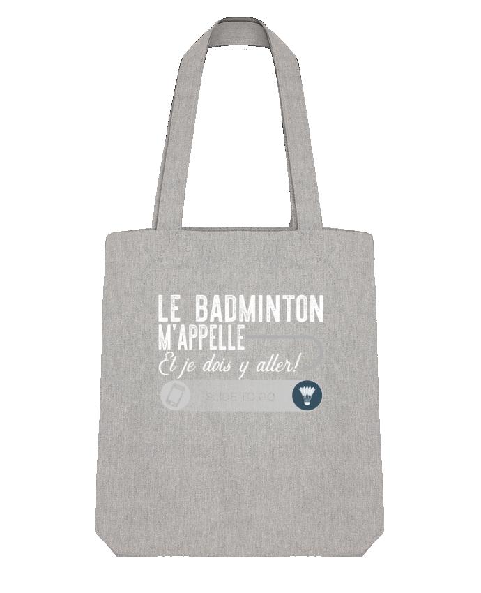 Tote Bag Stanley Stella Badminton m'appelle par Original t-shirt