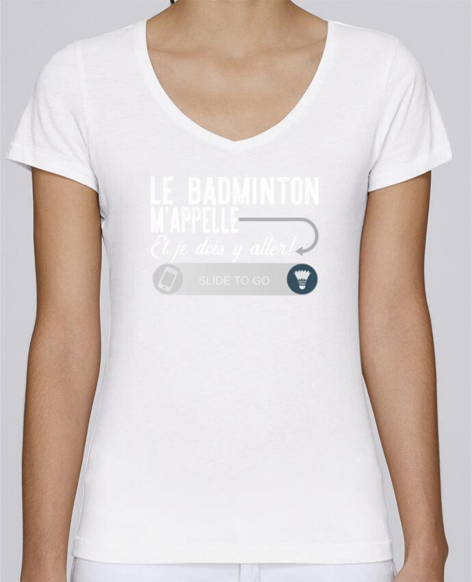 T-shirt Femme Col V Stella Chooses Badminton m'appelle par Original t-shirt