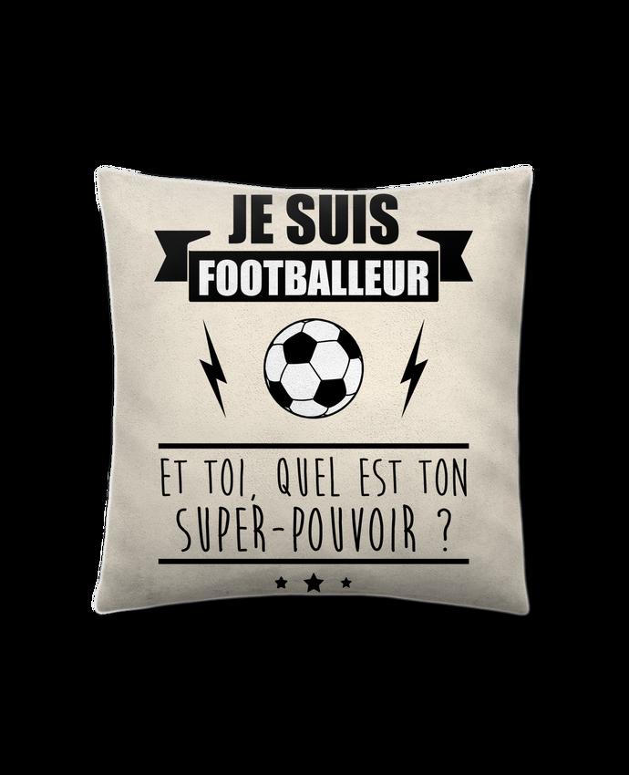 Coussin Toucher Peau de Pêche 41 x 41 cm Je suis footballeur et toi, quel est ton super-pouvoir ? par Benichan