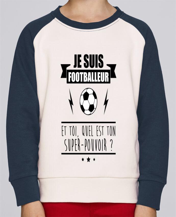 Sweat Shirt Col Rond Enfant Stanley Mini Contrast Je suis footballeur et toi, quel est ton super-pouvoir ? par Benichan
