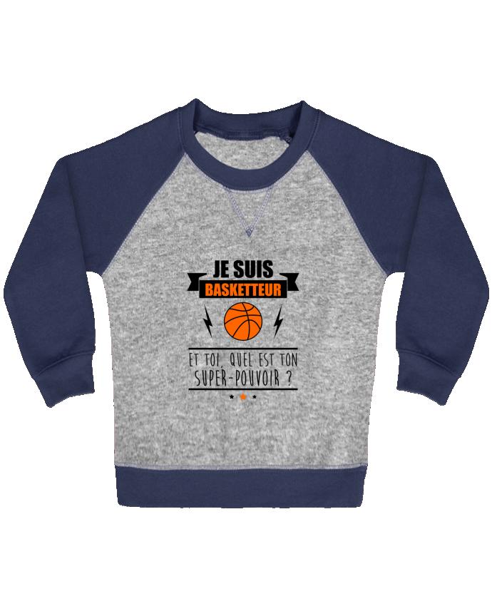 Sweat Shirt Bébé Col Rond Manches Raglan Contrastées Je suis basketteur et toi, quel est ton super-pouvoir ? par Benichan