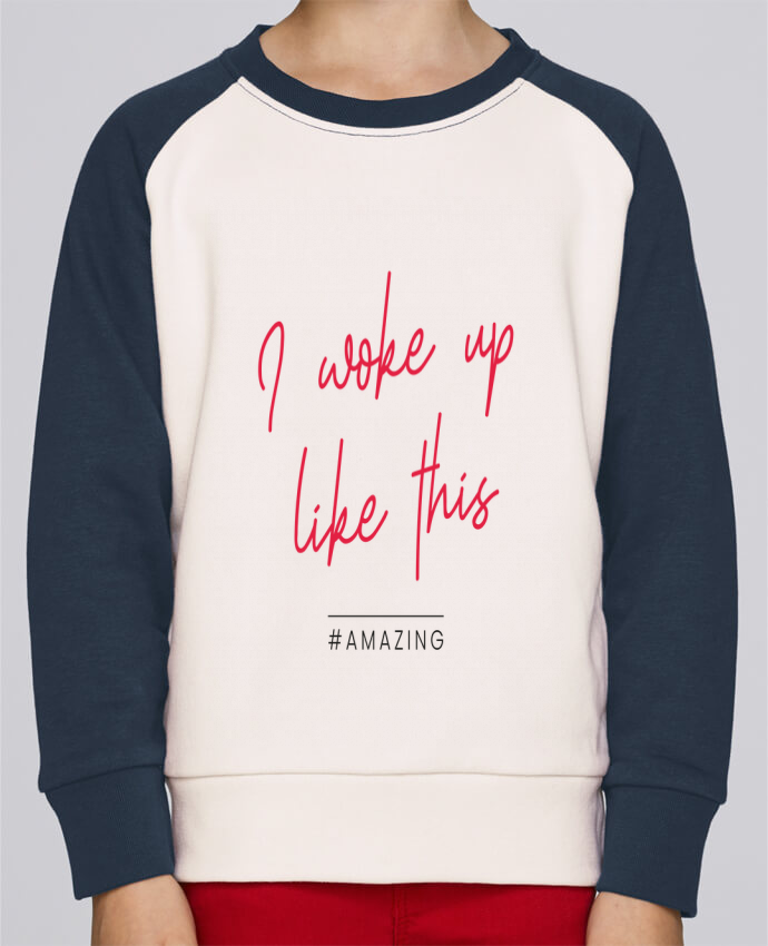 Sweat Shirt Col Rond Enfant Stanley Mini Contrast I woke up like this - Amazing par Folie douce