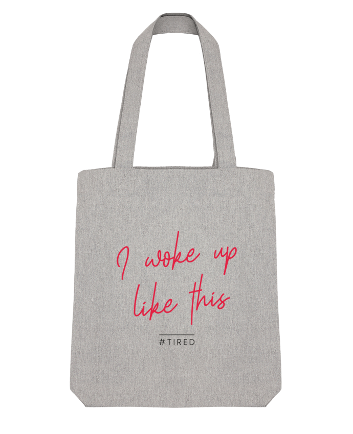 Tote Bag Stanley Stella I woke up like this - Tired par Folie douce