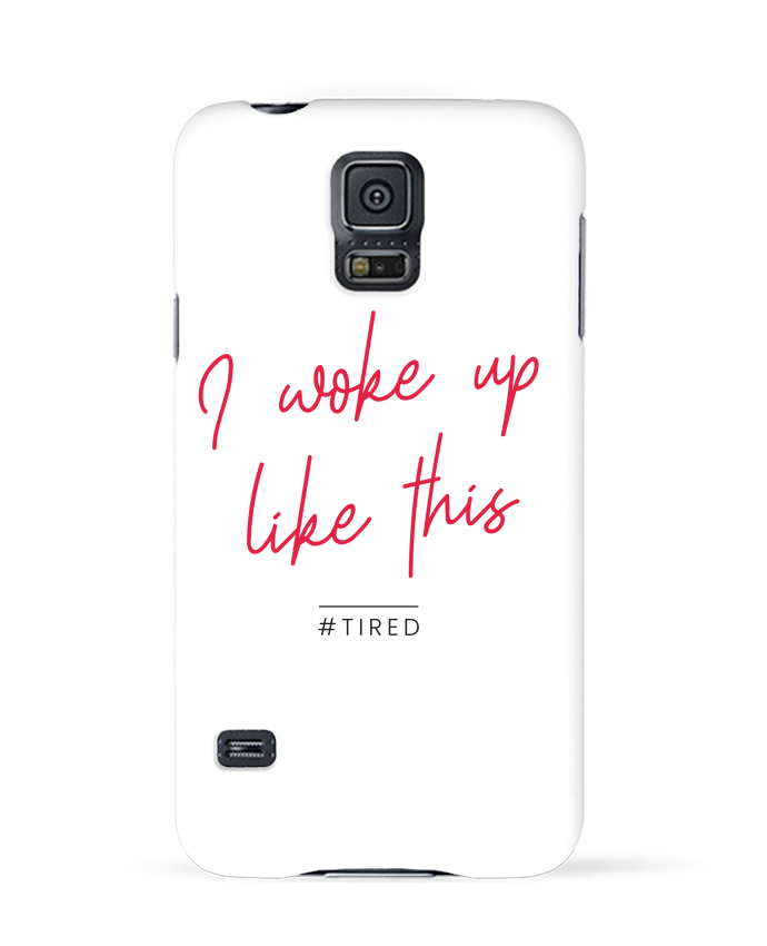 Coque 3D Samsung Galaxy S5 I woke up like this - Tired par Folie douce