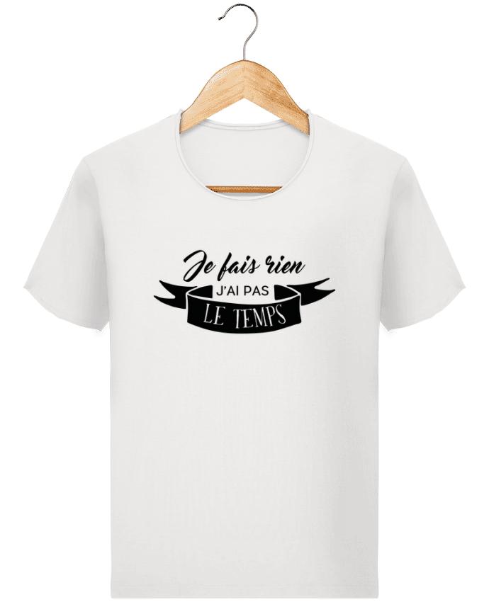 T-shirt Homme Stanley Imagines Vintage Je fais rien j'ai pas le temps par Folie douce