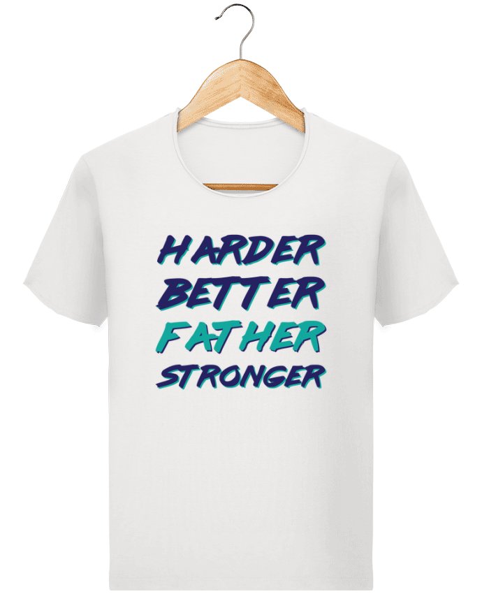 T-shirt Homme Stanley Imagines Vintage Harder Better Father Stronger par tunetoo