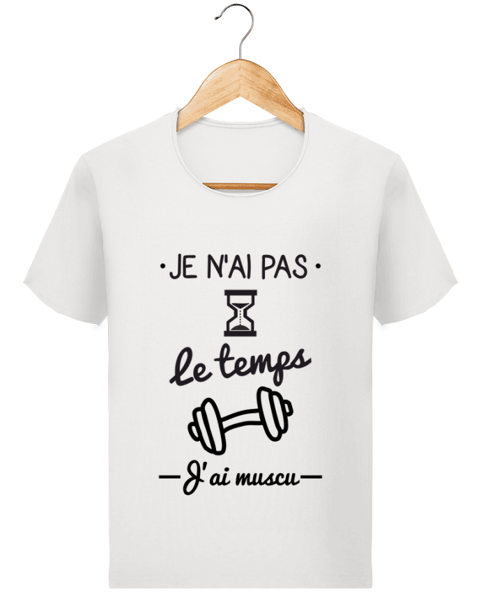 T-shirt Homme Stanley Imagines Vintage Pas le temps, j'ai muscu, tee shirt musculation par Benichan