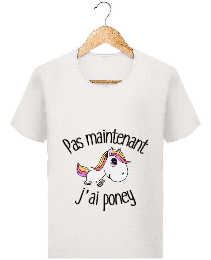 T-shirt Homme Stanley Imagines Vintage Pas maintenant j'ai poney par FRENCHUP-MAYO