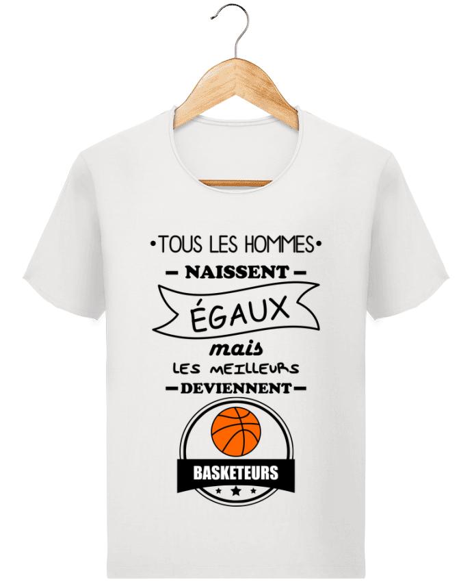 T-shirt Homme Stanley Imagines Vintage Tous les hommes naissent égaux mais les meilleurs deviennent basketteurs, bas