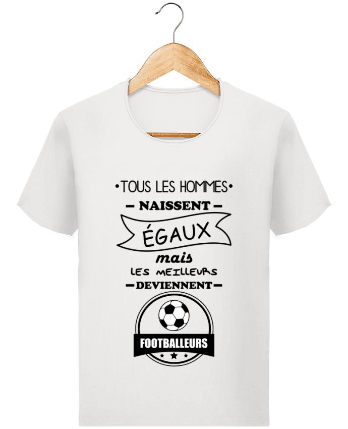 T-shirt Homme Stanley Imagines Vintage Tous les hommes naissent égaux mais les meilleurs deviennent footballeurs, fo