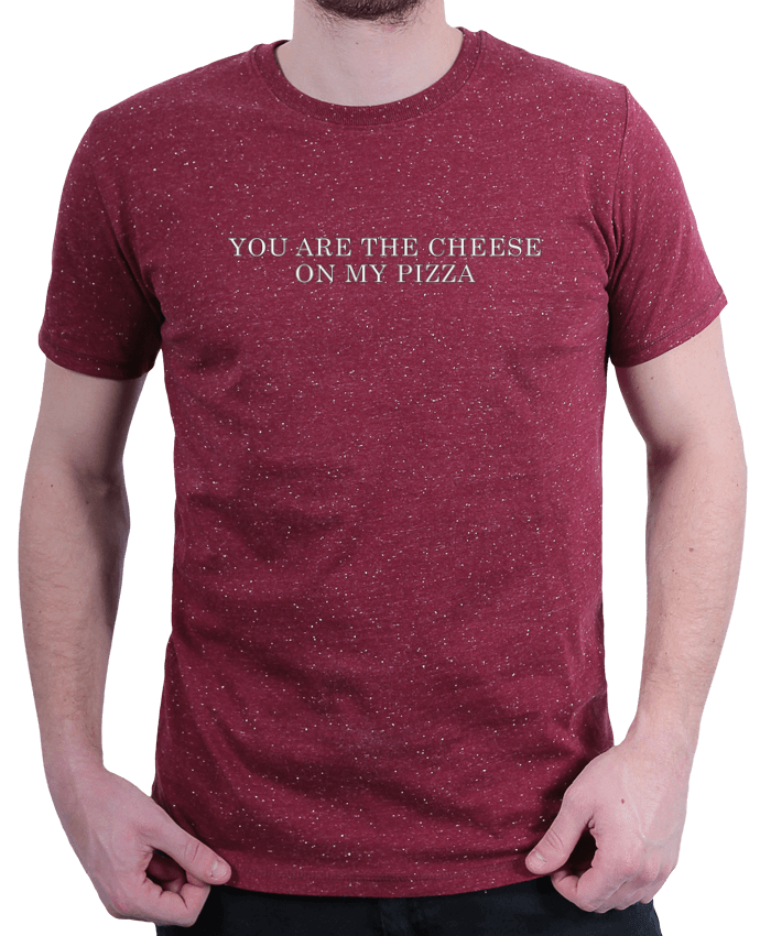 T-Shirt Homme Stanley Hips Your are the cheese on my pizza par tunetoo