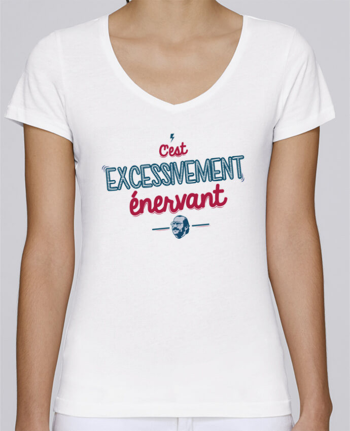 T-shirt Femme Col V Stella Chooses C'EST  EXCESSIVEMENT ENERVANT par PTIT MYTHO