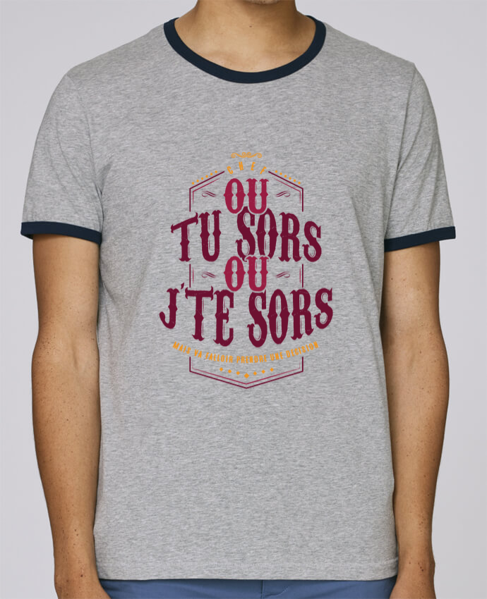 T-Shirt Ringer Contrasté Homme Stanley Holds Ou tu sors ou jte sors pour femme par PTIT MYTHO
