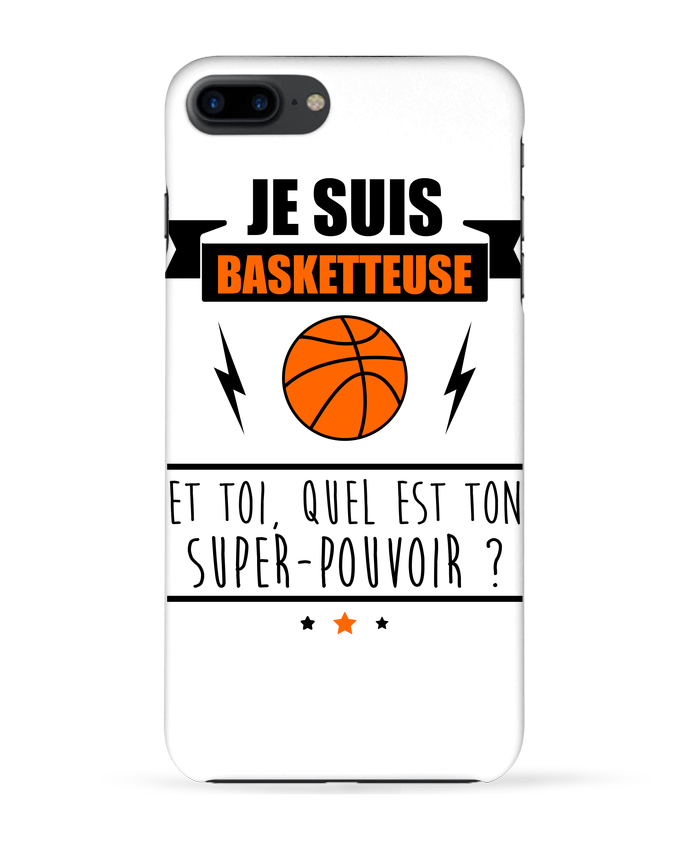 Coque 3D Iphone 7+ Je suis basketteuse et toi, quel est ton super-pouvoir ? par Benichan