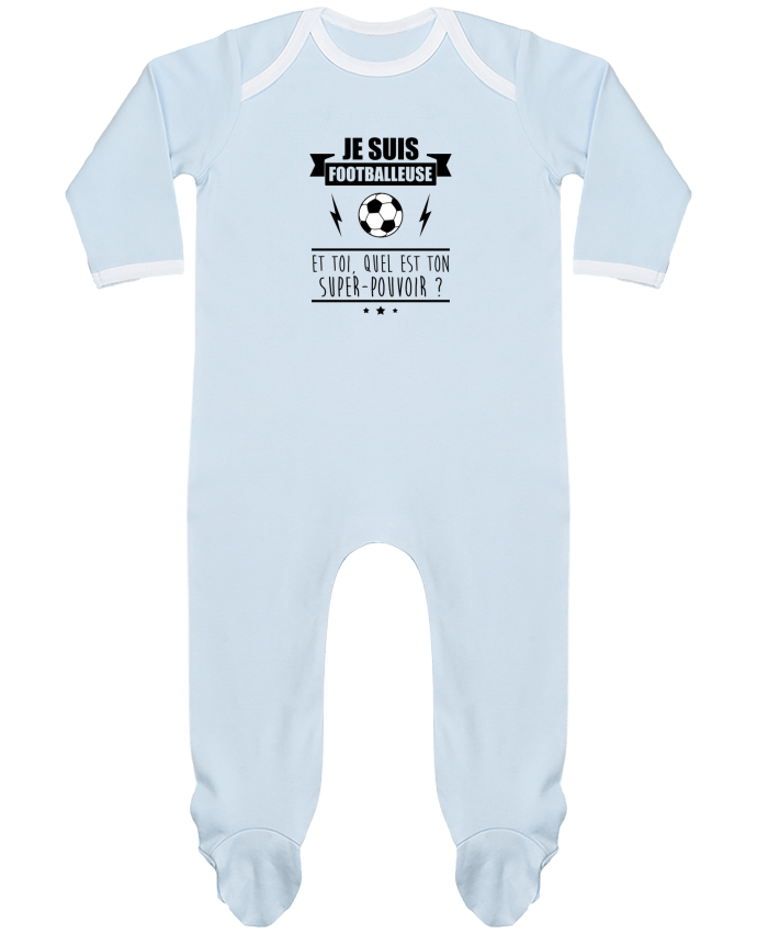 Pyjama Bébé Manches Longues Contrasté Je suis footballeuse et toi, quel est ton super-pouvoir ? par Benichan