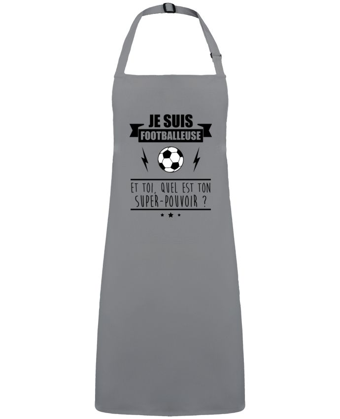 Tablier Sans Poche Je suis footballeuse et toi, quel est ton super-pouvoir ? par  Benichan
