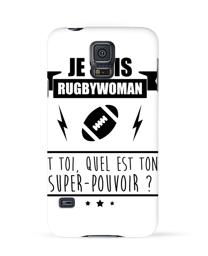 Coque 3D Samsung Galaxy S5 Je suis rugbywoman et toi, quel est ton super-pouvoir ? par Benichan