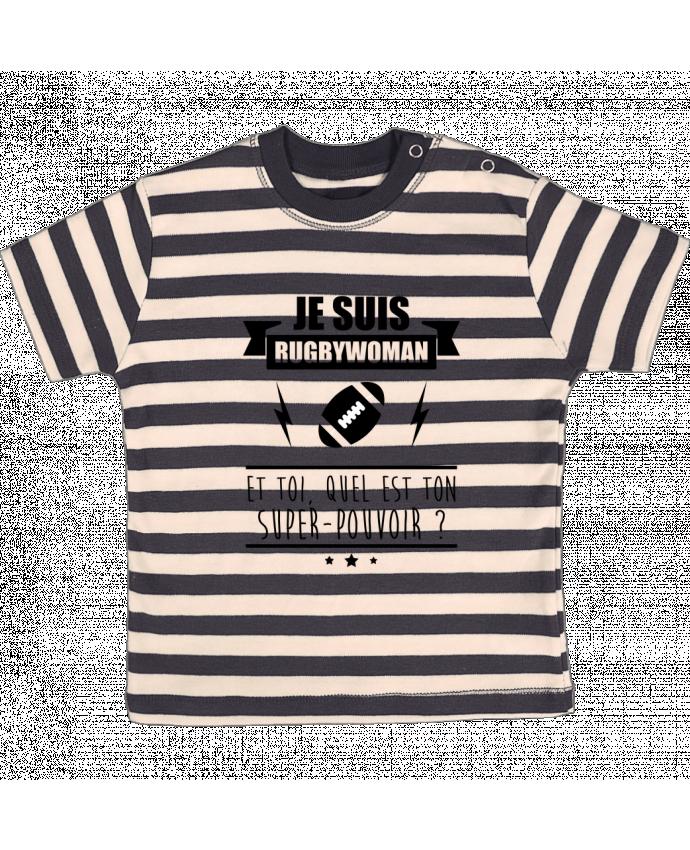T-shirt Bébé à Rayures Je suis rugbywoman et toi, quel est ton super-pouvoir ? par Benichan