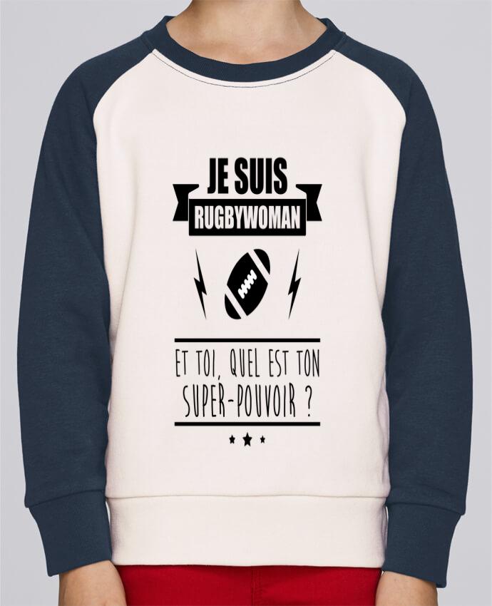 Sweat Shirt Col Rond Enfant Stanley Mini Contrast Je suis rugbywoman et toi, quel est ton super-pouvoir ? par Benichan