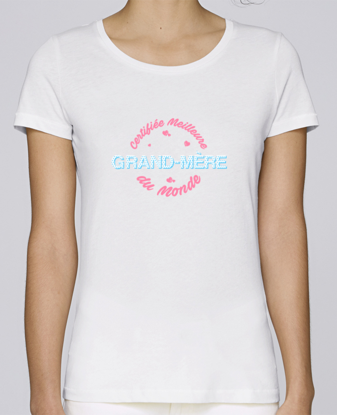 T-shirt Femme Stella Loves Certifiée meilleure grand-mère du monde par tunetoo