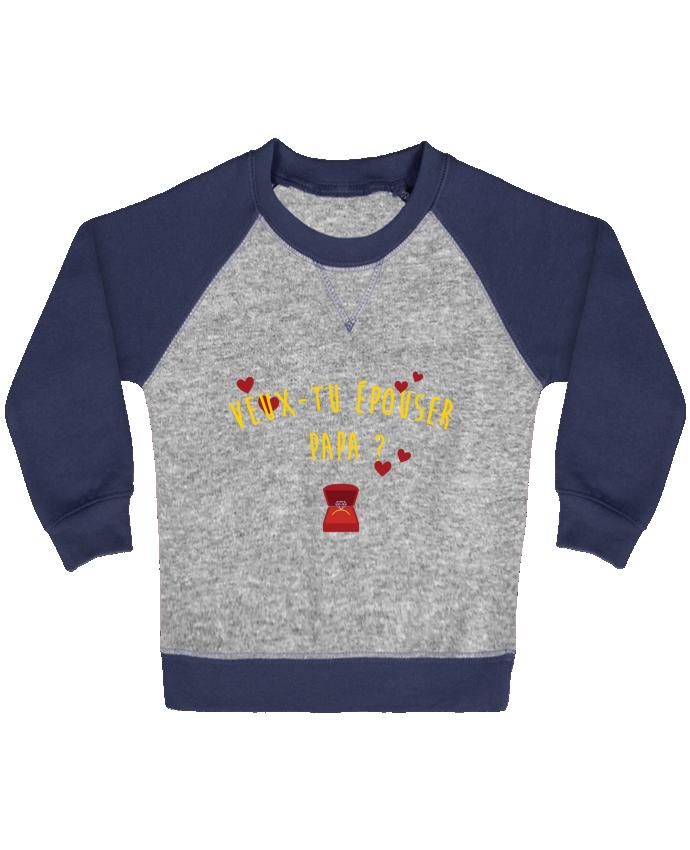 Sweat Shirt Bébé Col Rond Manches Raglan Contrastées Veux-tu épouser papa ? par tunetoo