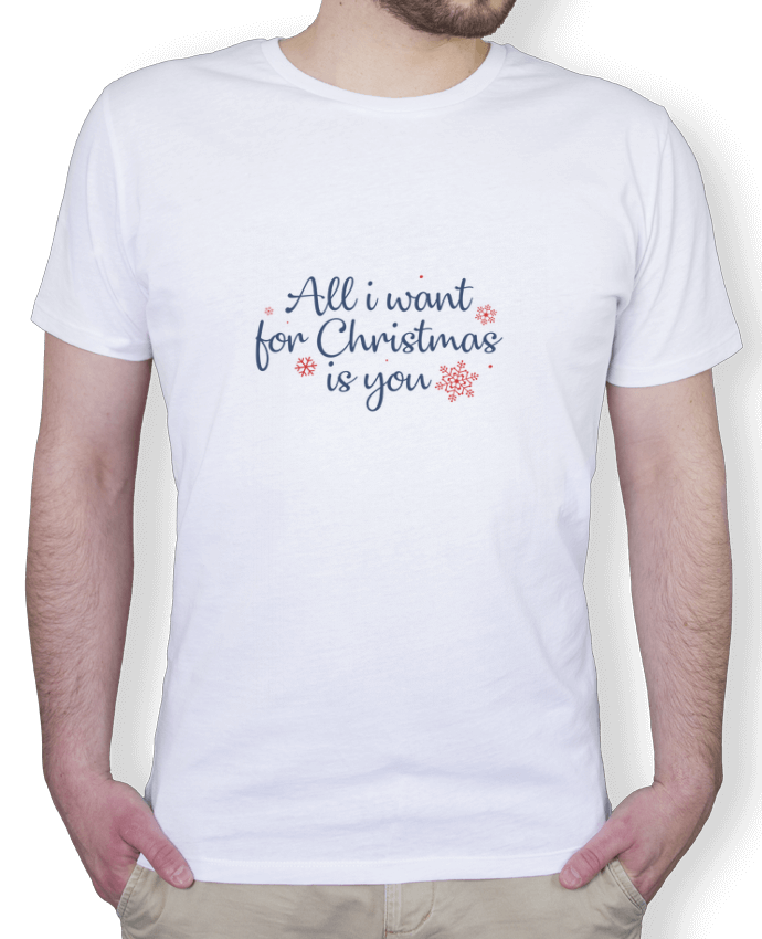 T-Shirt Homme Stanley Hips All i want for christmas is you par Nana