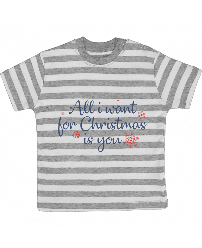 T-shirt Bébé à Rayures All i want for christmas is you par Nana