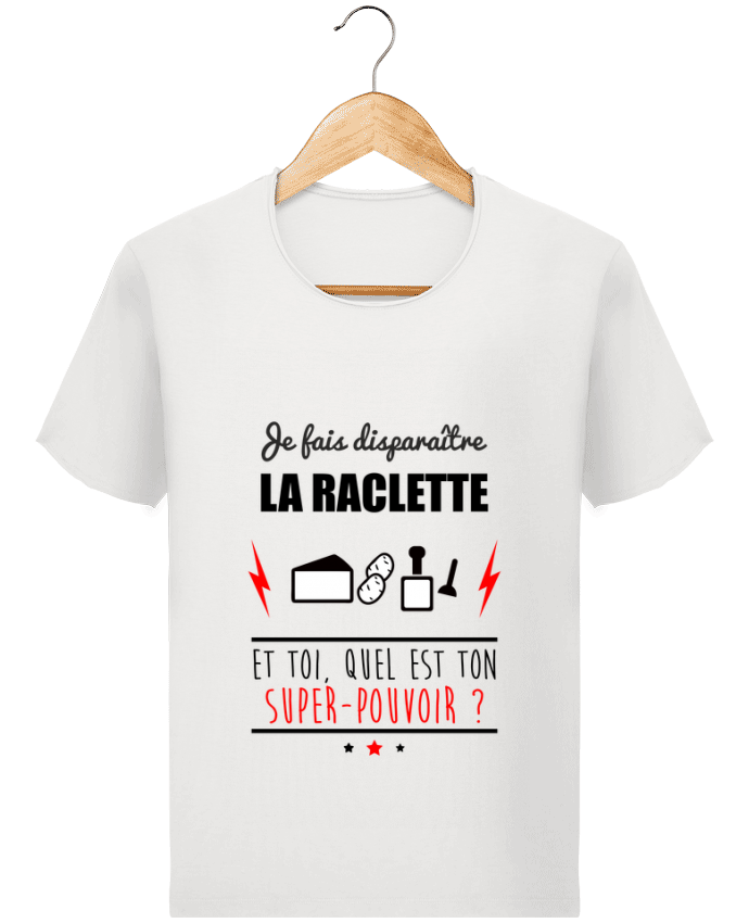 T-shirt Homme Stanley Imagines Vintage Je fais disparaître la raclette et toi, quel est ton super-pouvoir ? par Beni