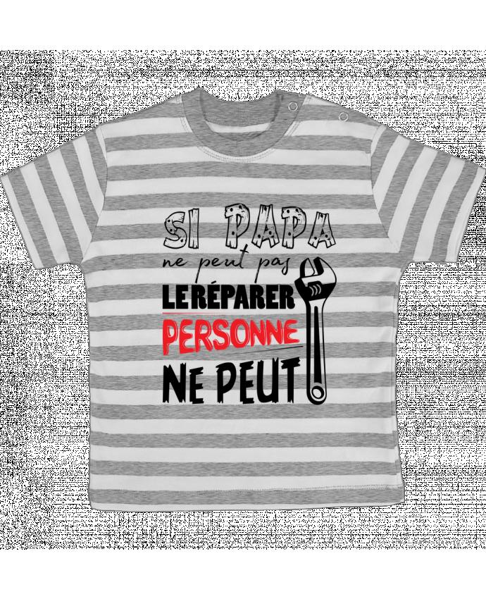 T-shirt Bébé à Rayures Si papa ne peut pas le réparer... par tunetoo