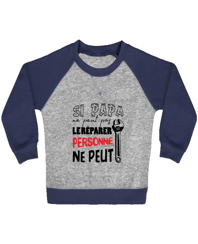 Sweat Shirt Bébé Col Rond Manches Raglan Contrastées Si papa ne peut pas le réparer... par tunetoo