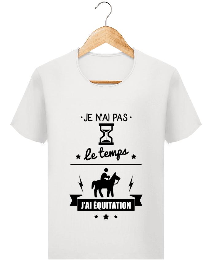 T-shirt Homme Stanley Imagines Vintage Je n'ai pas le temps j'ai équitation par Benichan