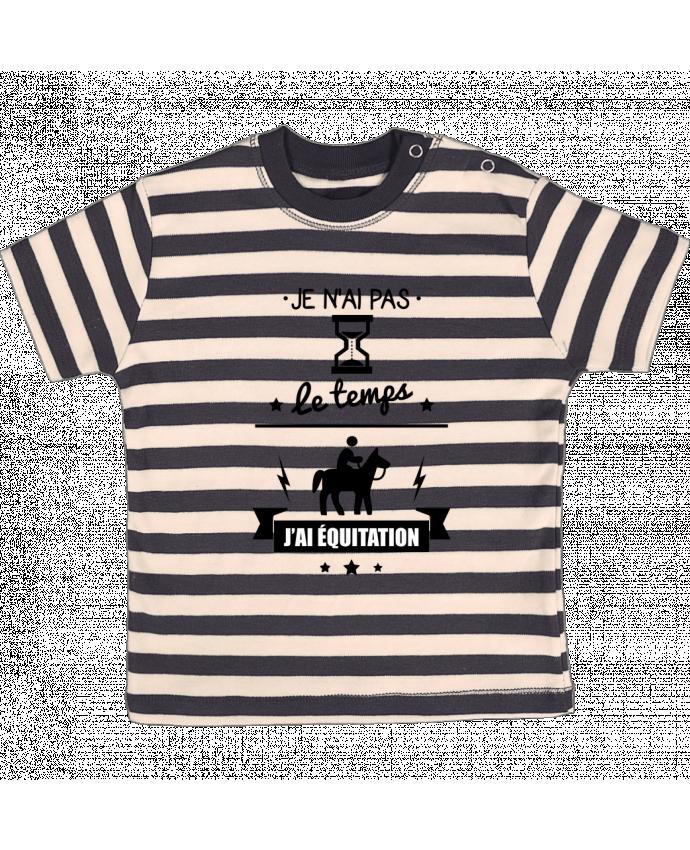 T-shirt Bébé à Rayures Je n'ai pas le temps j'ai équitation par Benichan